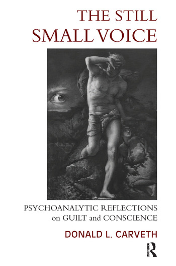 The Still Small Voice Psychoanalytic Reflections on Guilt and Conscience book cover