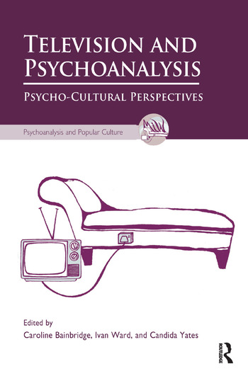 Television and Psychoanalysis Psycho-Cultural Perspectives book cover