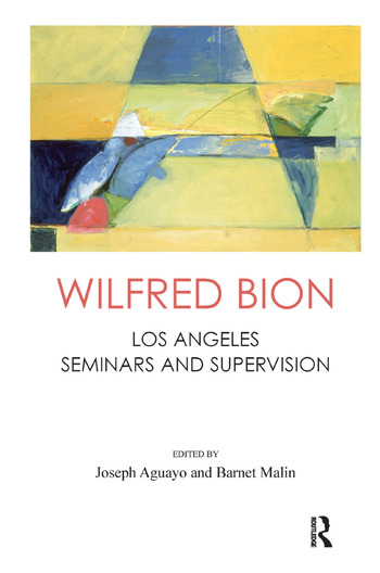 Wilfred Bion Los Angeles Seminars and Supervision book cover