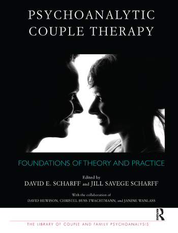 Psychoanalytic Couple Therapy Foundations of Theory and Practice book cover