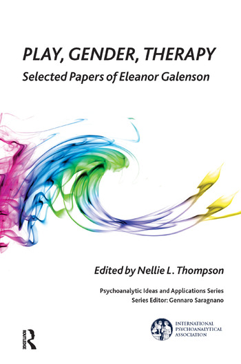 Play, Gender, Therapy Selected Papers of Eleanor Galenson book cover
