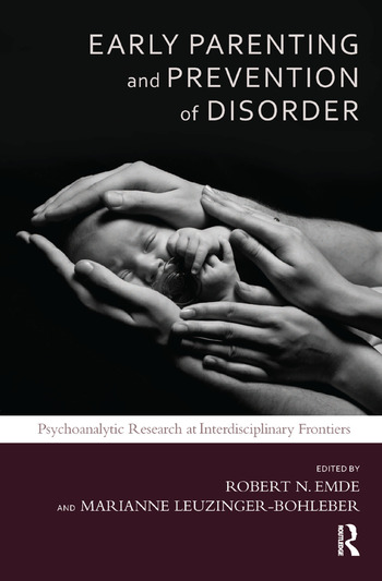 Early Parenting and Prevention of Disorder Psychoanalytic Research at Interdisciplinary Frontiers book cover