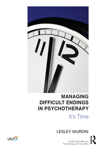 Managing Difficult Endings in Psychotherapy It's Time book cover