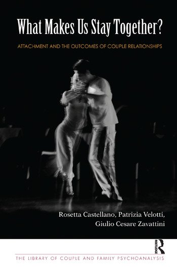 What Makes Us Stay Together? Attachment and the Outcomes of Couple Relationships book cover