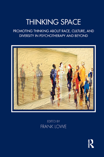 Thinking Space Promoting Thinking About Race, Culture and Diversity in Psychotherapy and Beyond book cover