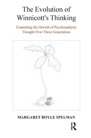 The Evolution of Winnicott's Thinking Examining the Growth of Psychoanalytic Thought Over Three Generations book cover