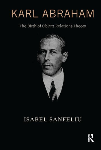 Karl Abraham The Birth of Object Relations Theory book cover