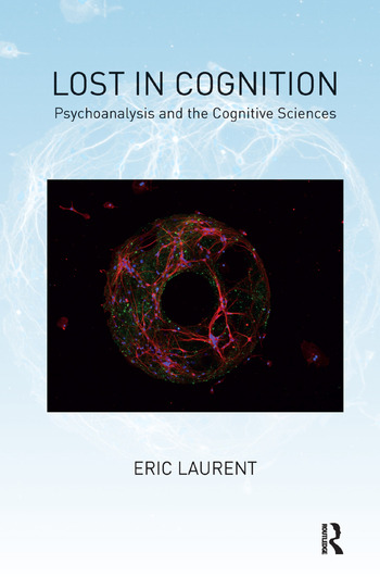 Lost in Cognition Psychoanalysis and the Cognitive Sciences book cover