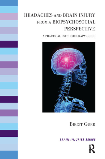 Headaches and Brain Injury from a Biopsychosocial Perspective A Practical Psychotherapy Guide book cover