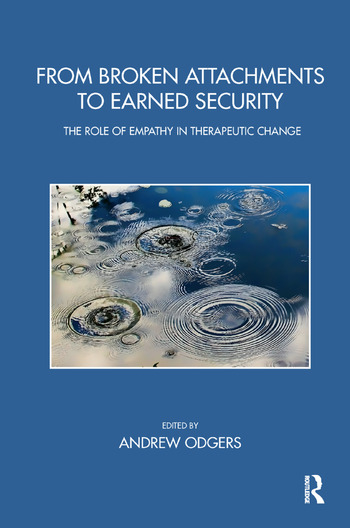 From Broken Attachments to Earned Security The Role of Empathy in Therapeutic Change book cover