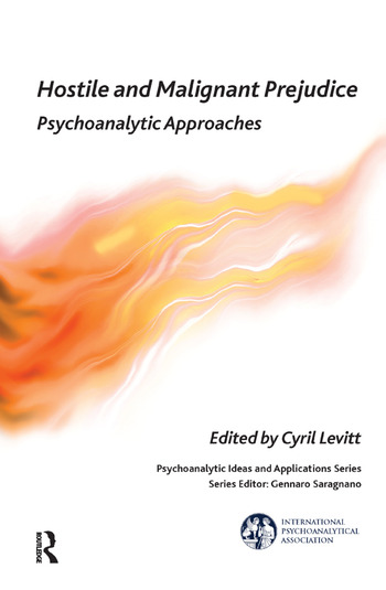Hostile and Malignant Prejudice Psychoanalytic Approaches book cover