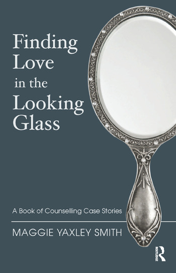 Finding Love in the Looking Glass A Book of Counselling Case Stories book cover