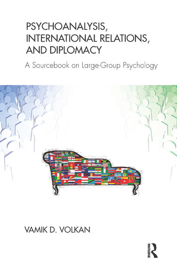 Psychoanalysis, International Relations, and Diplomacy A Sourcebook on Large-Group Psychology book cover