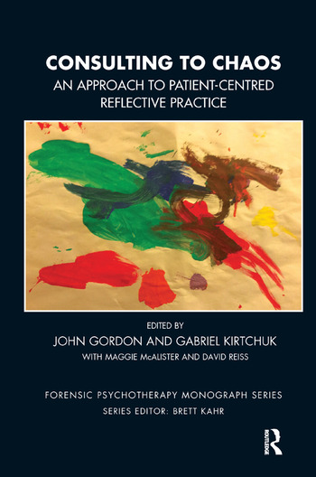 Consulting to Chaos An Approach to Patient-Centred Reflective Practice book cover