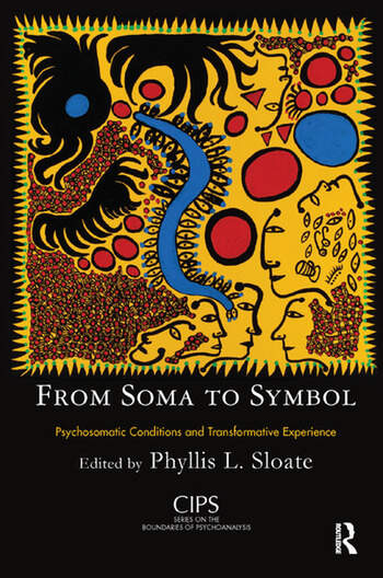 From Soma to Symbol Psychosomatic Conditions and Transformative Experience book cover