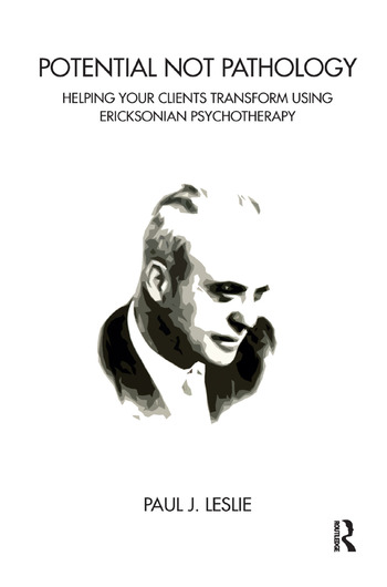 Potential Not Pathology Helping Your Clients Transform Using Ericksonian Psychotherapy book cover
