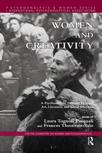Women and Creativity A Psychoanalytic Glimpse Through Art, Literature, and Social Structure book cover