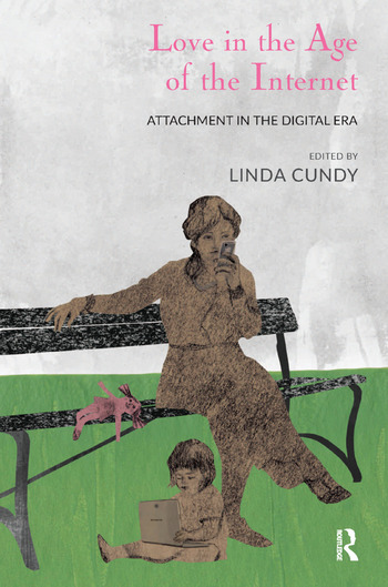 Love in the Age of the Internet Attachment in the Digital Era book cover