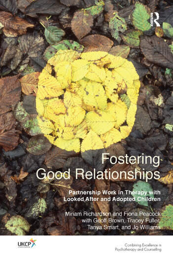 Fostering Good Relationships Partnership Work in Therapy with Looked After and Adopted Children book cover