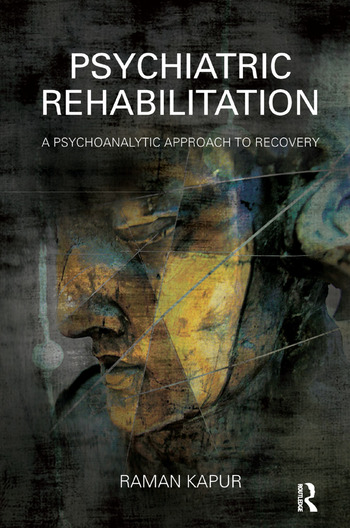 Psychiatric Rehabilitation A Psychoanalytic Approach to Recovery book cover