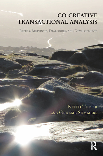 Co-Creative Transactional Analysis Papers, Responses, Dialogues, and Developments book cover