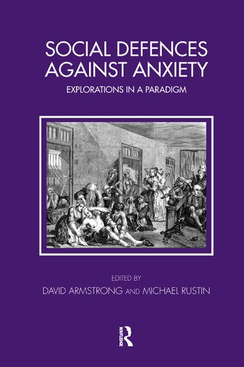 Social Defences Against Anxiety Explorations in a Paradigm book cover