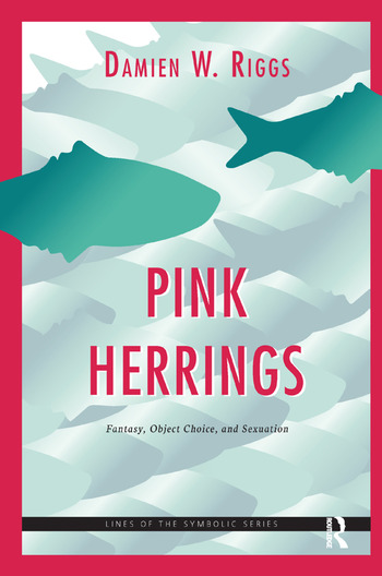 Pink Herrings Fantasy, Object Choice, and Sexuation book cover