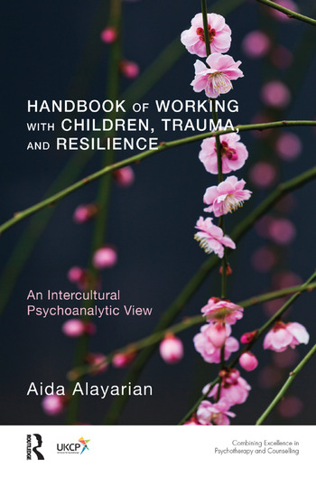 Handbook of Working with Children, Trauma, and Resilience An Intercultural Psychoanalytic View book cover