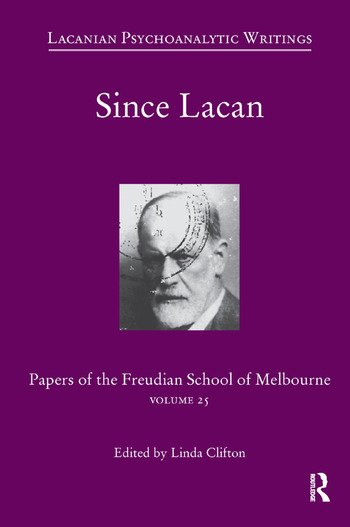 Since Lacan Papers of the Freudian School of Melbourne: Volume 25 book cover