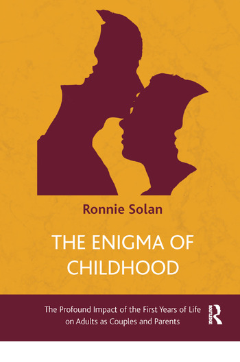 The Enigma of Childhood The Profound Impact of the First Years of Life on Adults as Couples and Parents book cover