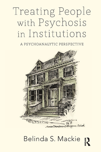 Treating People with Psychosis in Institutions A Psychoanalytic Perspective book cover
