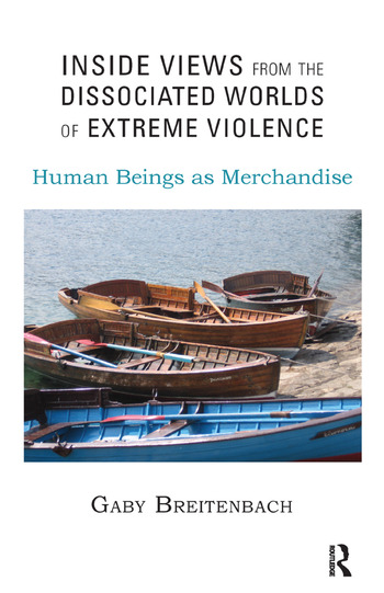 Inside Views from the Dissociated Worlds of Extreme Violence Human Beings as Merchandise book cover