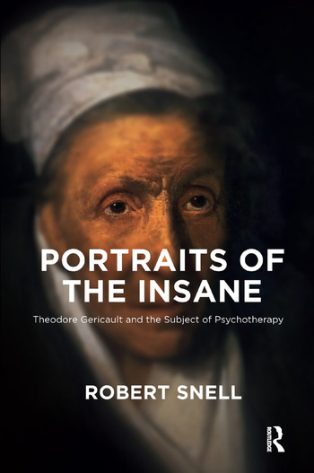 Portraits of the Insane Theodore Gericault and the Subject of Psychotherapy book cover