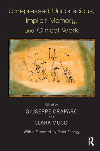 Unrepressed Unconscious, Implicit Memory, and Clinical Work book cover
