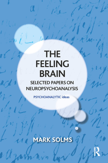 The Feeling Brain Selected Papers on Neuropsychoanalysis book cover