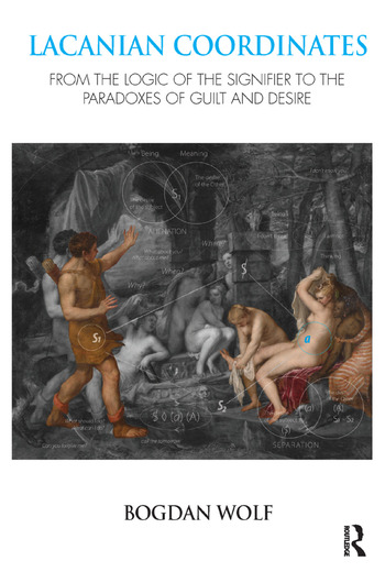 Lacanian Coordinates From the Logic of the Signifier to the Paradoxes of Guilt and Desire book cover