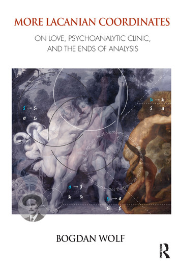 More Lacanian Coordinates On Love, Psychoanalytic Clinic, and the Ends of Analysis book cover