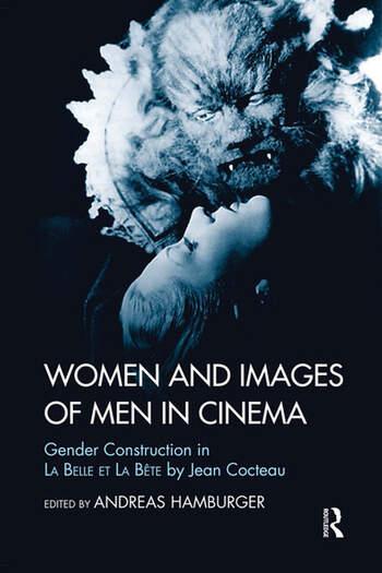 Women and Images of Men in Cinema Gender Construction in La Belle et la Bete by Jean Cocteau book cover