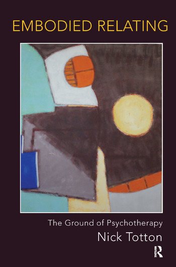 Embodied Relating The Ground of Psychotherapy book cover