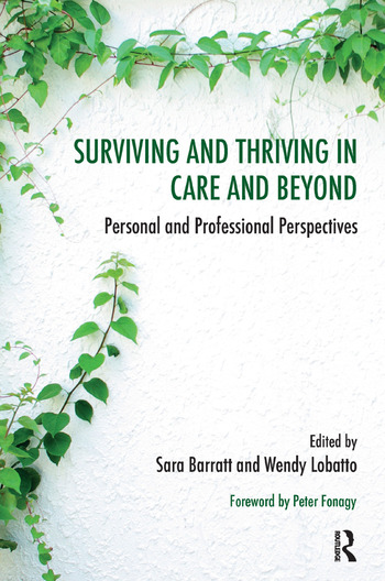 Surviving and Thriving in Care and Beyond Personal and Professional Perspectives book cover