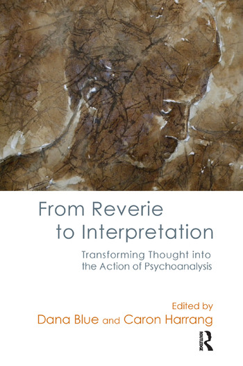 From Reverie to Interpretation Transforming Thought into the Action of Psychoanalysis book cover