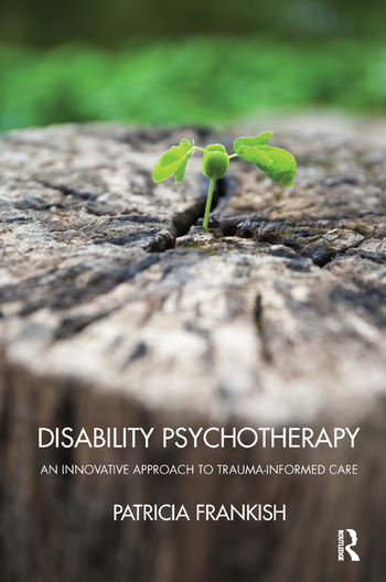 Disability Psychotherapy An Innovative Approach to Trauma-Informed Care book cover