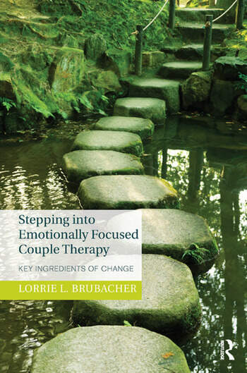 Stepping into Emotionally Focused Couple Therapy Key Ingredients of Change book cover