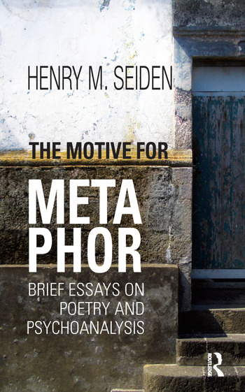 The Motive for Metaphor Brief Essays on Poetry and Psychoanalysis book cover
