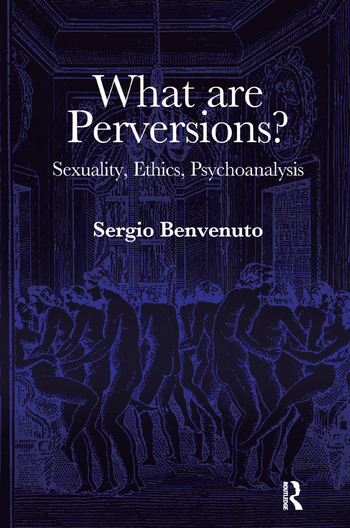 What are Perversions? Sexuality, Ethics, Psychoanalysis book cover