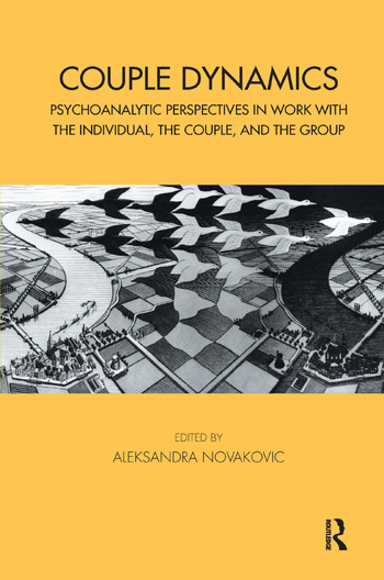 Couple Dynamics Psychoanalytic Perspectives in Work with the Individual, the Couple, and the Group book cover