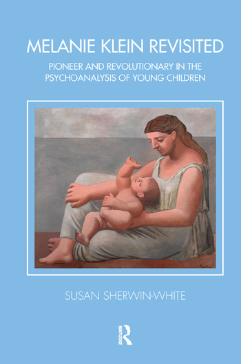 Melanie Klein Revisited Pioneer and Revolutionary in the Psychoanalysis of Young Children book cover