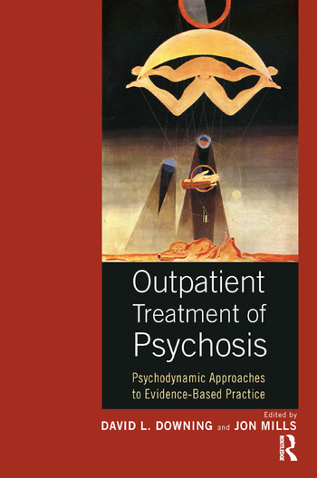 Outpatient Treatment of Psychosis Psychodynamic Approaches to Evidence-Based Practice book cover