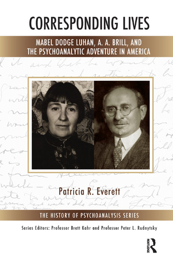 Corresponding Lives Mabel Dodge Luhan, A. A. Brill, and the Psychoanalytic Adventure in America book cover