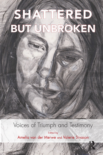 Shattered but Unbroken Voices of Triumph and Testimony book cover
